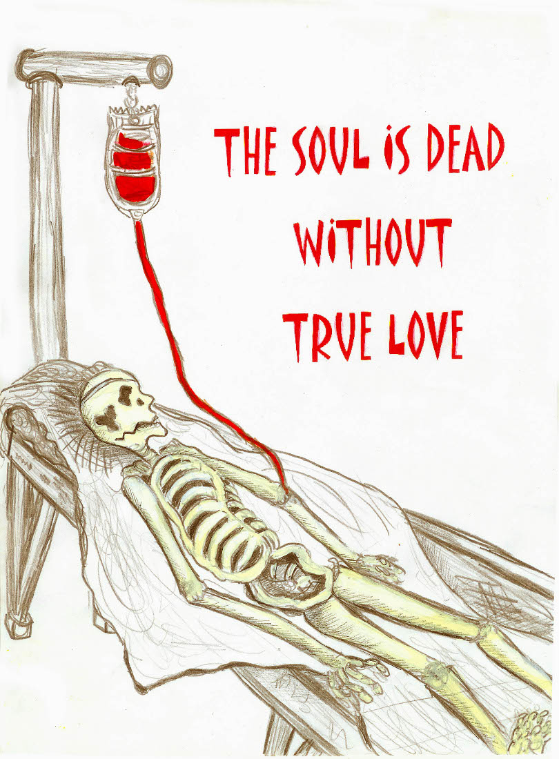 The soul is dead without true love